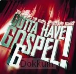 GOTTA HAVE GOSPEL! - 6