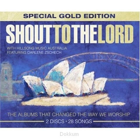 SHOUT TO THE LORD - SPECIAL EDITION