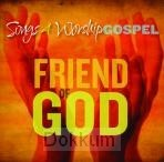 FRIEND OF GOD - SONGS 4 WORSHIP GOSPEL