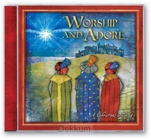 WORSHIP AND ADORE - A CHRISTMAS OFFERING