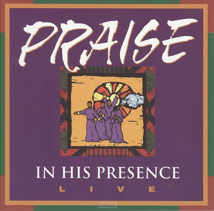 PRAISE / IN HIS PRESENCE - LIVE
