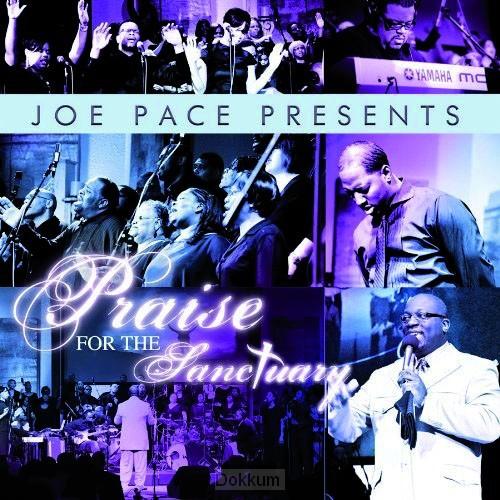 Joe pace:praise ft sanctuary cd