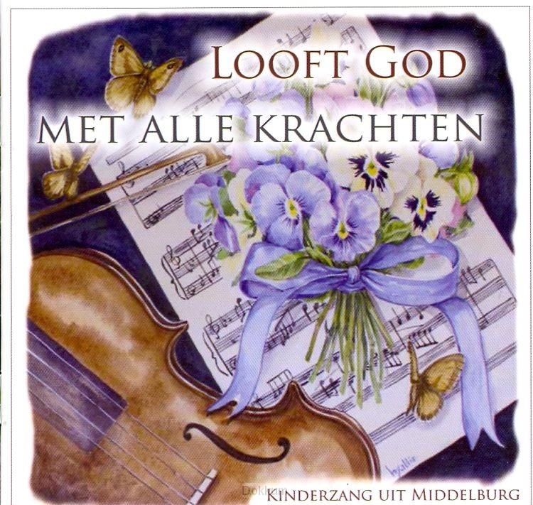 LOOFT GOD MET ALLE KRACHTEN