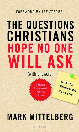 QUESTIONS CHRISTIANS HOPE NO ONE WIL, TH