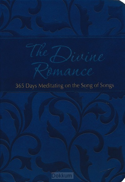 DIVINE ROMANCE: 365 DAYS IN THE SONG, TH