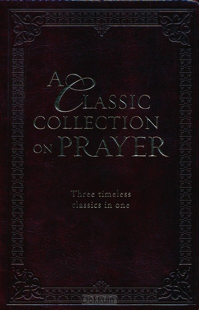 CLASSIC COLLECTION ON PRAYER, A