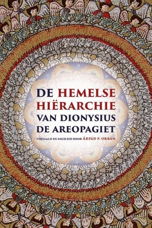 De hemelse hiërarchie van Dionysius de A