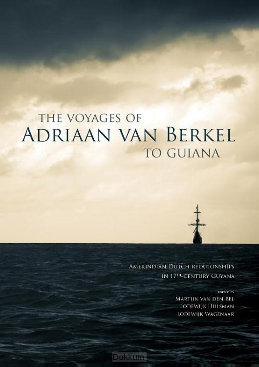 The voyages of Adriaan van Berkel to Gui