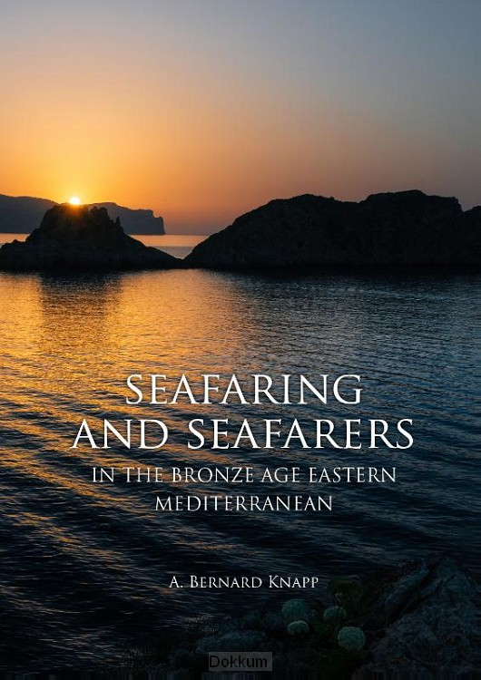Seafaring and seafarers in the bronze ag