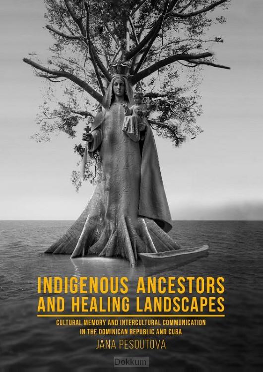 Indigenous Ancestors and Healing Landsca