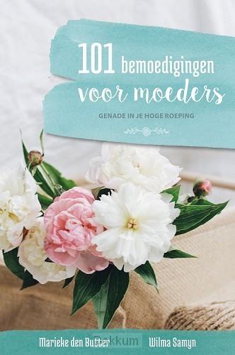 101 bemoedigingen voor moeders