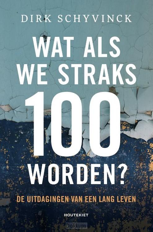 Wat als we straks 100 worden?