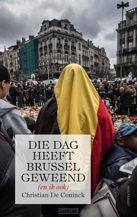 Die dag heeft Brussel geweend (en ik ook