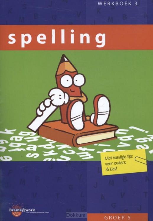 Groep 5 / Spelling / Werkboek 3
