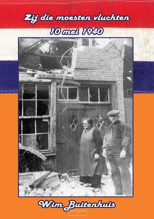 Zij die moesten vluchten, 10 mei 1940