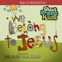 We belong to Jesus CD new life kids