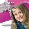 Onder moeders paraplu 2