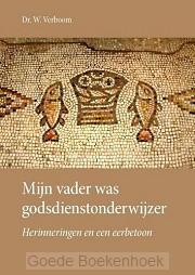 MIJN VADER WAS GODSDIENSTONDERWIJZER
