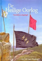HEILIGE OORLOG - VERTELD EN UITGELEGD