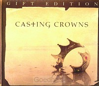 Casting Crowns Gift Edition