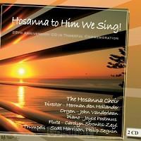 Hosannah to Him we sing