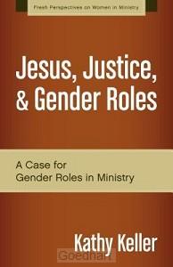 Jesus, Justice, & Gender Roles: