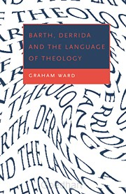 Barth, Derrida & Language Of Theology