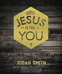 Jesus Is for You: Stories of God's Relen