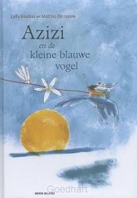 Azizi en de kleine blauwe vogel / druk 1