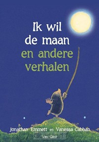 Ik wil de maan en andere verhalen