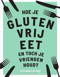 Hoe je glutenvrij eet en toch je vriende