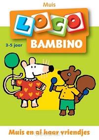 Bambino Loco / 2 / deel Muis en haar vri