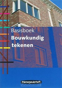 Basisboek Bouwkundig tekenen / druk 3