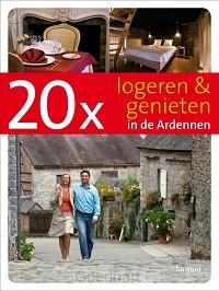 20 x logeren en genieten in de Ardennen