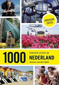 1000 dingen doen in Nederland / druk 1
