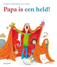Papa is een held! / druk 1