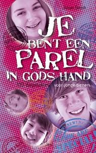 Je bent een parel in Gods hand / druk 1