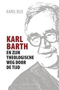 Karl Barth en zijn theologische weg door