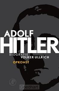 Adolf Hitler. Opkomst / 1 De jaren van o
