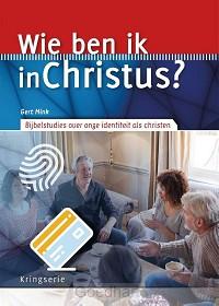 Wie ben ik in Christus?