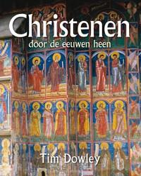 Christenen door de eeuwen heen / druk 1