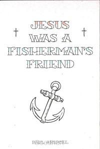 Jesus was a fisherman's friend