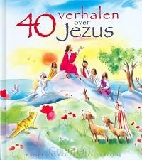 40 Verhalen over Jezus / druk 1