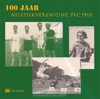 100 Jaar Atletiekvereniging pec 1910 / d