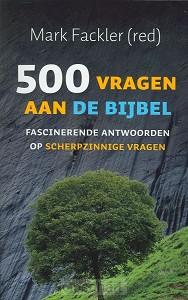 500 Vragen aan de bijbel / druk 1