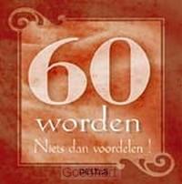 60 worden, niets dan voordelen / druk 1
