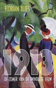 1913, de zomer van de twintigste eeuw