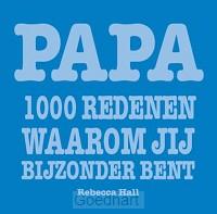 Papa 1000 redenen waarom jij bijzonder b