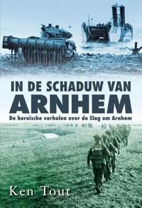 In de schaduw van Arnhem / druk 1