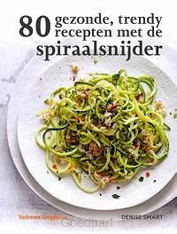 80 gezonde, trendy recepten met de spira